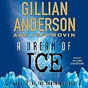 A Dream of Ice: EarthEnd Saga #2 | Gillian Anderson, Jeff Rovin
