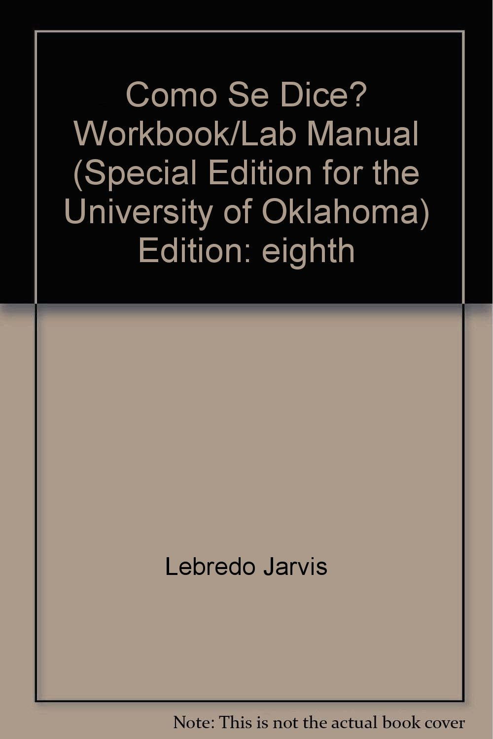 Como Se Dice? Workbook/Lab Manual (Special Edition for the University of  Oklahoma): n/a: 9780618689293: Amazon.com: Books
