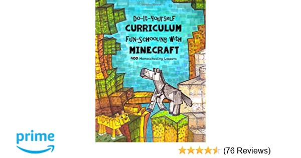 Amazon do it yourself curriculum fun schooling with amazon do it yourself curriculum fun schooling with minecraft 400 homeschooling lessons homeschooling with minecraft volume 1 9781536914443 solutioingenieria Image collections