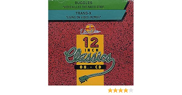 Buggles Trans X 12 Inch Classics On Cd Video Killed The Radio Star Buggles Trans X Living On Video Remix Cd Single Import Amazon Com Music
