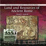 Land and Resources in Ancient Rome, Daniel C. Gedacht, 0823967751