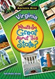VIRGINA What's So Great About This State (Arcadia Kids)