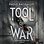 Tool of War | Paolo Bacigalupi