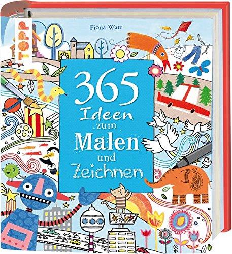 365 Ideen Zum Malen Und Zeichnen Fiona Watt 9783772457340