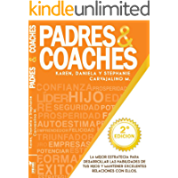 Padres y Coaches: La mejor alianza estratégica para formar un hijo emprendedor.