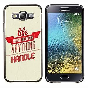 - Life Never Delivers Anything Hanole - - Cubierta del caso de impacto con el patr??n Art Designs FOR Samsung Galaxy E5 E500 Queen Pattern