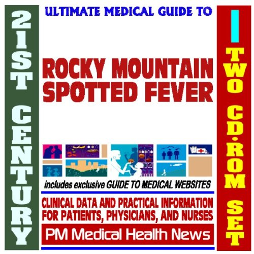 21st Century Ultimate Medical Guide to Rocky Mountain Spotted Fever and Tick Bite Disease - Authoritative Clinical Information for Physicians and Patients (Two CD-ROM Set)