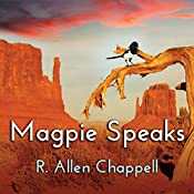 Magpie Speaks: Navajo Nation Series, Book 5 | R. Allen Chappell