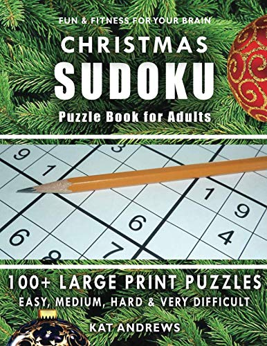 CHRISTMAS SUDOKU Puzzle Book for Adults: 100+  Large Print Puzzles - Easy, Medium, Hard and Very Difficult (Puzzle Books Plus)
