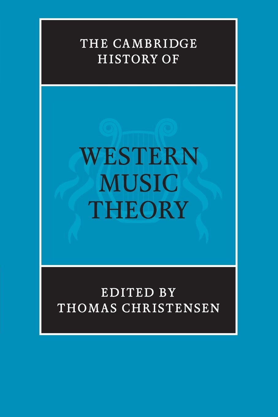 The Cambridge History Of Western Music Theory (the Cambridge History Of  Music): Thomas Christensen: 9780521686983: Amazon: Books