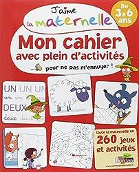 J'aime la maternelle - Mon cahier avec plein d'activités pour ne pas m'ennuyer ! 3-6 ans