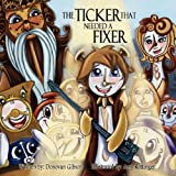 The Ticker that Needed a Fixer by Gibson, Donovan (2011) Paperback