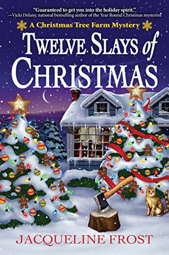 Twelve Slays of Christmas: A Christmas Tree Farm Mystery