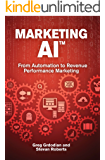 Marketing AI(™): From Automation to Revenue Performance Marketing