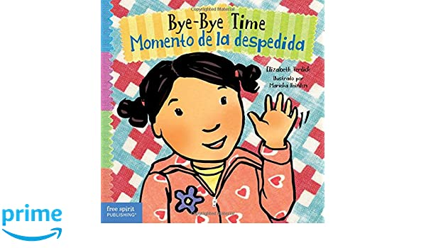 Bye-Bye Time / Momento de la despedida (Toddler Tools) (English and Spanish Edition): Elizabeth Verdick, Marieka Heinlen: 9781631981517: Amazon.com: Books