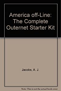 America Off-Line: The Complete Outernet Starter Kit