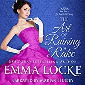 The Art of Ruining a Rake: The Naughty Girls, Book 4 | Emma Locke