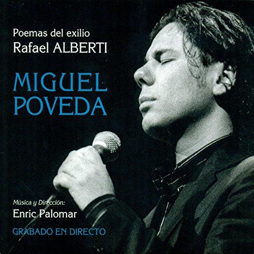 Amazon.com: Poemas del Exilio Rafael Alberti: Miguel Poveda: MP3