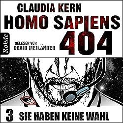 Sie haben keine Wahl (Homo Sapiens 404 - Teil 3)