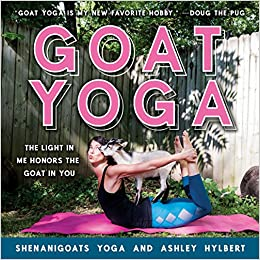Goat Yoga: The Light in Me Honors the Goat in You: Yoga ...
