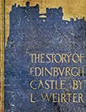 The Story of Edinburgh Castle, Louis Weirter, 1438953984