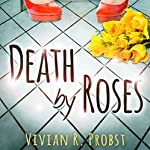 Death by Roses   Vivian R. Probst