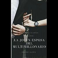 La joven esposa del multimillonario: romantica contemporanea