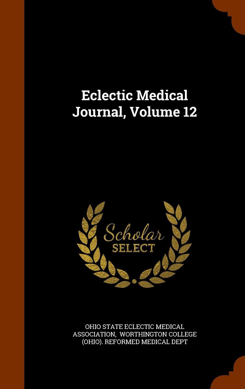 Download Eclectic Medical Journal, Volume 12 PDF