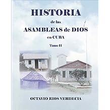 Historia de las Asambleas de Dios en Cuba. Tomo II (Spanish Edition) Jan 1, 2019