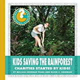 Kids Saving the Rainforest: Charities Started by Kids! (Community Connections: How Do They Help?)