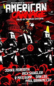 American Carnage: Tales of Trumpian Dystopia