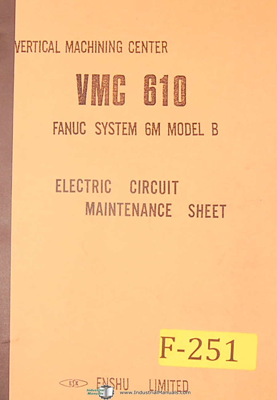 Fanuc System 6M Model B, VMC610, Electric Circuit Maintenance Manual: Fanuc:  Amazon.com: Books