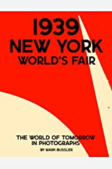 1939 New York World's Fair: The World of Tomorrow in Photographs Paperback