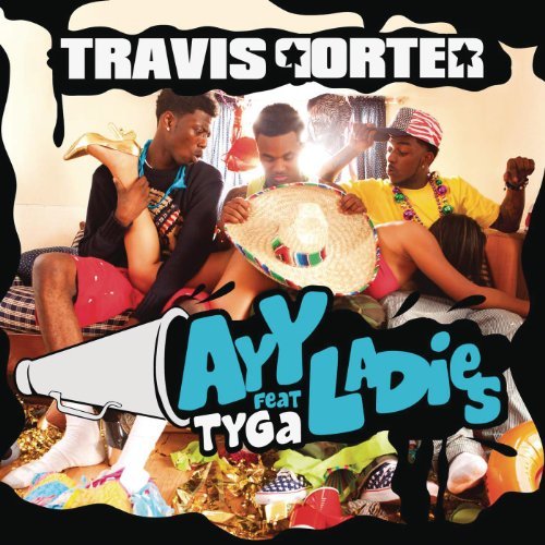 Ayy Ladies Travis Porter