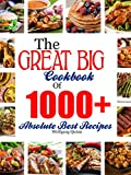 The Great Big Cookbook Of 1000+ Absolute Best Recipes