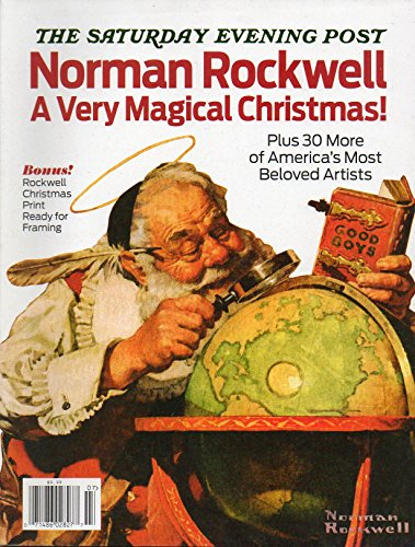 The Saturday Evening Post 2013 NORMAN ROCKWELL: A VERY MAGICAL CHRISTMAS Plus 30 More Of America's Most Beloved Artists