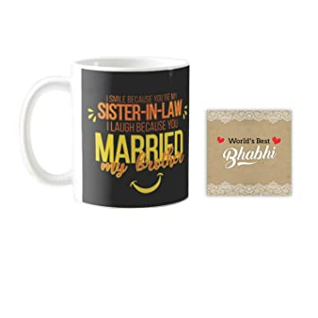 Buy YaYa CafeTM Birthday Gifts For Bhabhi Funny Teasing I Smile Laugh Sister In Law Mug Coaster Gift Set Of 2 Online At Low Prices India