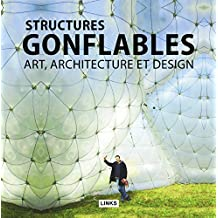 STURCTURES GONFLABLES : ART, ARCHITECTURE ET DESIGN