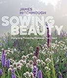 img - for Sowing Beauty: Designing Flowering Meadows from Seed book / textbook / text book
