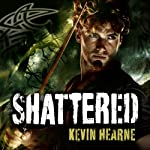 Shattered: The Iron Druid Chronicles, Book 7 | Kevin Hearne