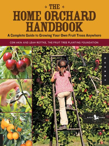 The Home Orchard Handbook (Backyard Series) by [Akin, Cem, Rottke, Leah]