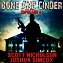 Bone and Cinder: A Post-Apocalyptic Thriller : Zapheads, Book 1 Audiobook by Scott Nicholson, Joshua Simcox Narrated by Kevin Clay