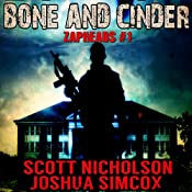 Bone and Cinder: A Post-Apocalyptic Thriller : Zapheads, Book 1 | Scott Nicholson, Joshua Simcox