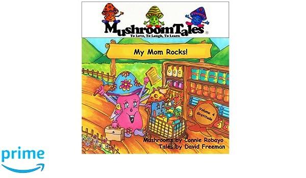 Mushroom Tales - Volume 4: My Mom Rocks! - Lessons From a ...