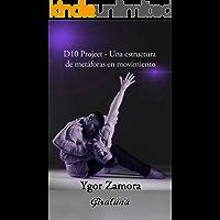 D10 Project: Una estructura de metáforas en movimiento (Spanish Edition) book cover