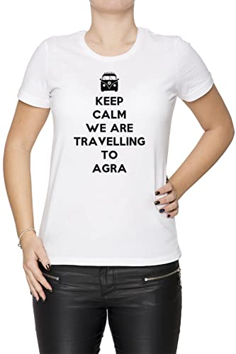 Keep Calm We Are Travelling To Agra Mujer Camiseta Cuello Redondo Blanco Manga Corta Todos Los Tamañ...