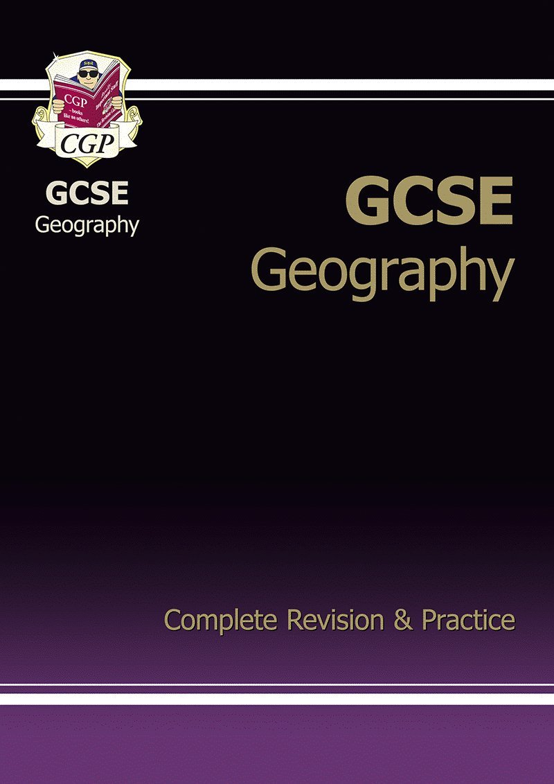 GCSE Geography Complete Revision & Practice (A*-G Course)