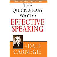The Quick and Easy Way to Effective Speaking (English Edition)