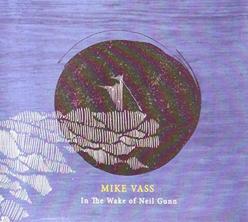 In the Wake of Neil Gunn by Vass, Mike (2014-11-04)