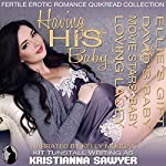 Having His Baby | Kristianna Sawyer,Kit Tunstall
